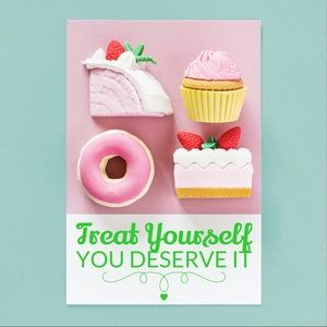 Other - Treat yourself! You deserve it!
